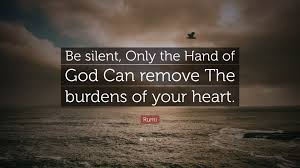 rumi quote u201cbe silent only the hand of god can remove the