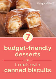 7 budget friendly desserts to make with canned biscuits thegoodstuff