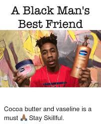 Vaseline Meme - vaseline black man meme black best of the funny meme