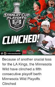 Minnesota Wild Memes - stanley cup playoffs 2017 cinched fargo minnesota wild because of