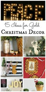 Christmas Decoration Ideas For Your Home Gold Christmas Decor The Country Chic Cottage