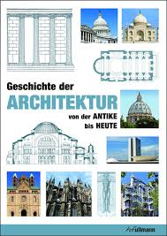 geschichte der architektur der antike bis heute - Geschichte Der Architektur