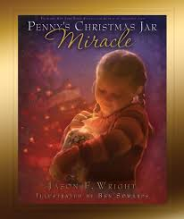 penny s penny s christmas jar miracle jason f wright ben sowards