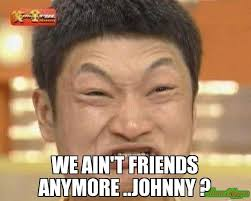 Johnny Meme - we ain t friends anymore johnny meme