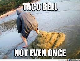 Anus Memes - taco be argh my anus by connor wood 35977 meme center