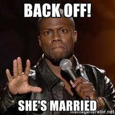 Back Off Meme - back off she s married kevin hart meme generator