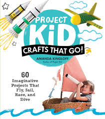project kid crafts that go workman publishing