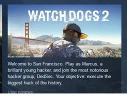 Watch Dogs Meme - watch dogs 2 welcome to san francisco play as marcus a brilliant