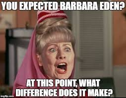 Barbara Meme - when i dreamed of jeannie and it turned into a nightmare imgflip