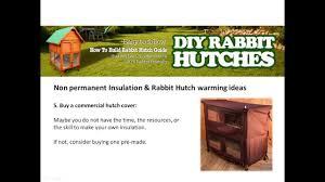 Rabbit Hutch Designs Rabbit Hutch Designs How To Insulate A Hutch Part 02 Youtube