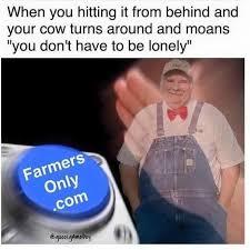 Farmers Only Meme - www farmersonly com nut button know your meme