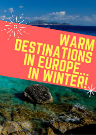 warm places to visit in europe during winter sightdoing