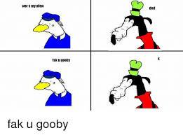 25 best memes about fak u gooby fak u gooby memes