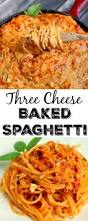 pasta dishes this three cheese baked spaghetti is the best pasta dish i have