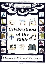 celebrations of the bible a messianic children s curriculum