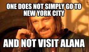 Alana Meme - meme creator one does not simply go to new york city and not