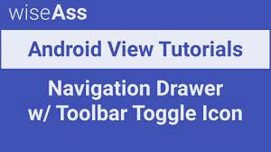 android toolbar tutorial android view tutorial toggle navigation drawer w toolbar icon