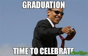 Graduation Meme - graduation time to celebrate meme cool obama 96692 page 61