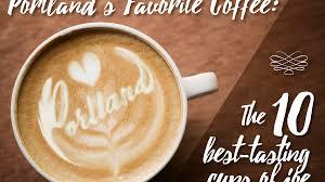 portland u0027s favorite coffee the 10 best tasting cups of joe