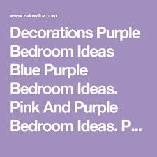 Blue Purple Bedroom - the 25 best blue purple bedroom ideas on pinterest girls
