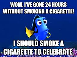 Quit Smoking Meme - livememe com forgetful fish dory