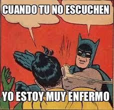 Batman Meme Creator - meme creator cuando tu no escuchen yo estoy muy enfermo meme