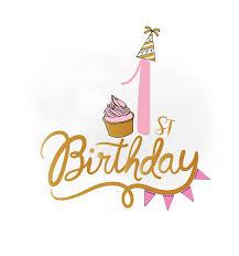 1st birthday 1st birthday svg clipart baby girl birthday quote birthday