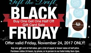 half price gift cards gift the drift black friday sale windrift hotel