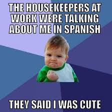 Speak Spanish Meme - nobody at work knows i speak spanish this made my day meme guy