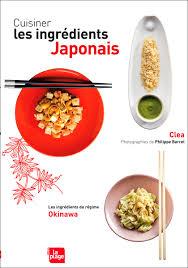 cuisiner japonais cuisiner les ingrédients japonais editions la plage