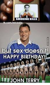 Birthday Sex Meme - smoking kills fbcommtvindi out sex doesn t happy birthday john