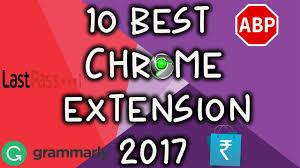 top 10 best chrome extension of 2017 best google chrome