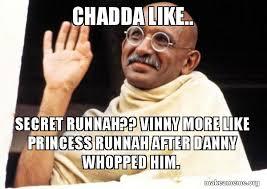 Vinny Meme - chadda like secret runnah vinny more like princess runnah after