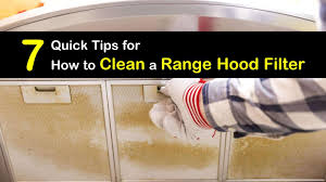 how to clean greasy kitchen exhaust fan 7 ways to clean a range filter