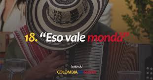 imagenes chistosas hoy juega colombia 25 frases y dichos para entender a un costeño colombia me gusta