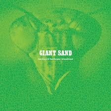 giant sand u2013 backyard bbq broadcast 25th anniversary edition