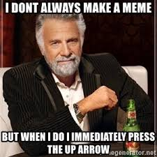 I Dont Always Meme - the most interesting man in the world meme generator