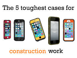 Rugged Mobile Phone Cases The 5 Toughest Smartphone Cases For Construction Work Equipment