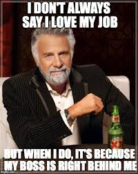 I Love My Man Memes - the most interesting man in the world meme imgflip