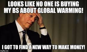 Make Money With Memes - looks like no one is buying my bs about global warming i got to