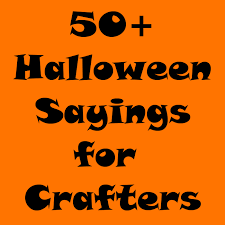 scary halloween status quotes wishes sayings greetings images 50 halloween sayings for crafters silhouette cameo projects