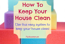 how to keep your house clean how to keep your house clean free printable weekly cleaning