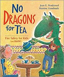dragons for children no dragons for tea safety for kids and dragons jean e