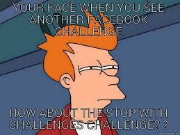 Challenge Meme Challenge Meme Quickmeme