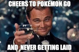 Get Laid Meme - leonardo dicaprio cheers meme imgflip