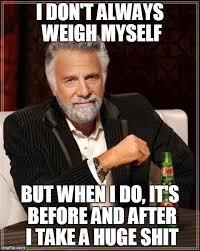 Losing Weight Meme - losing weight like a boss i don t always weigh myself lolvirgin