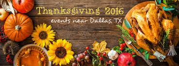 thanksgiving 2016 events near dallas tx
