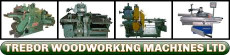 Second Hand Wood Machinery Uk by Trebor Sales U0026 Purchase Of Used Wood And Metal Working Machines