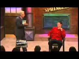 Jerry Springer Memes - the jerry springer show this guy is high out his mind youtube