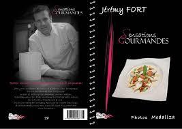 livre de cuisine gastronomique sensations gourmandes sortie du livre de cuisine avec le chef fort